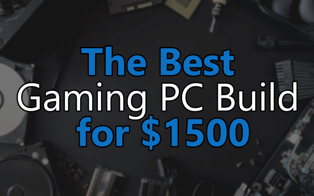 Best High-End Gaming PC Build under $1500