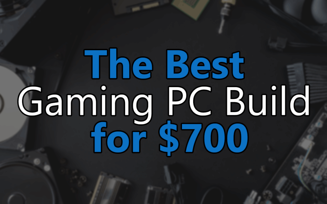 best-gaming-pc-build-for-700-featured-image