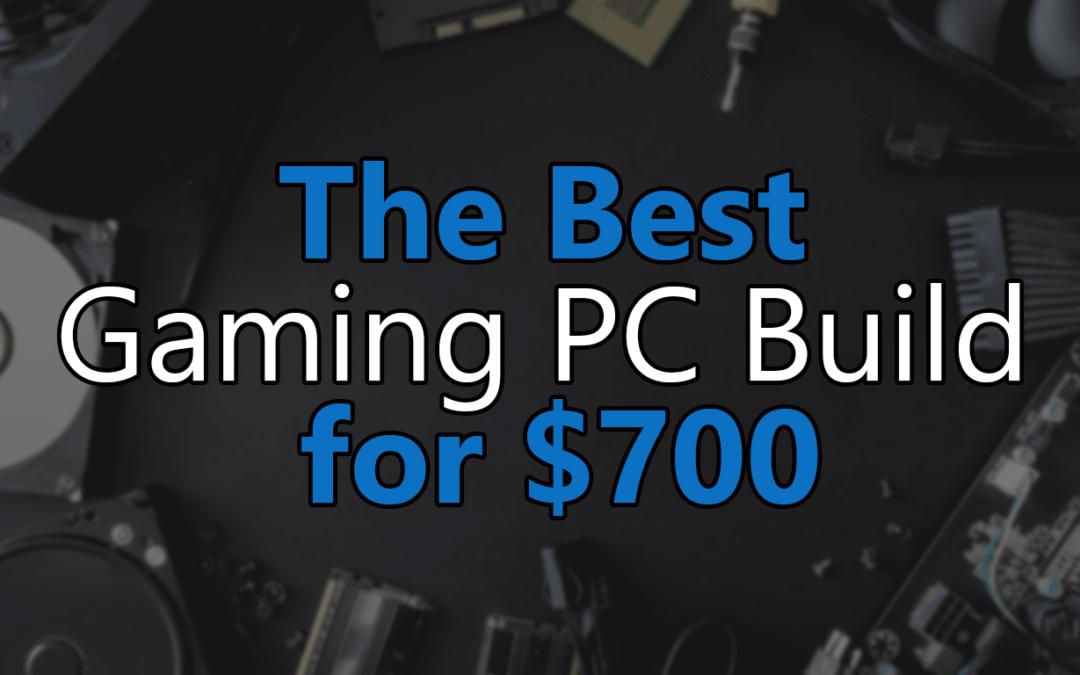 Best Mid-Range Gaming PC Build under $700