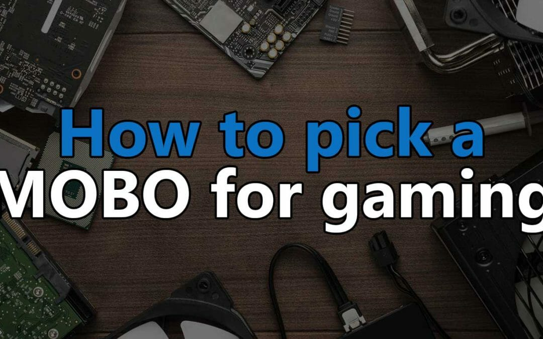how to pick the best motherboard for gaming