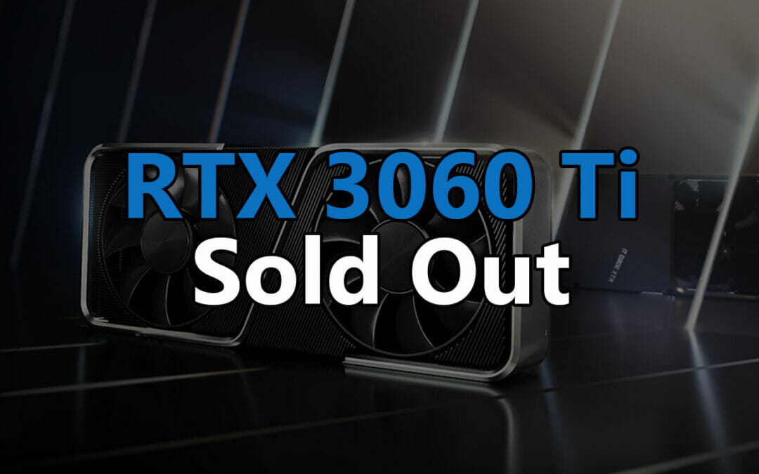 The RTX 3060 Ti sells out instantly – Another paper release dominated by scalpers