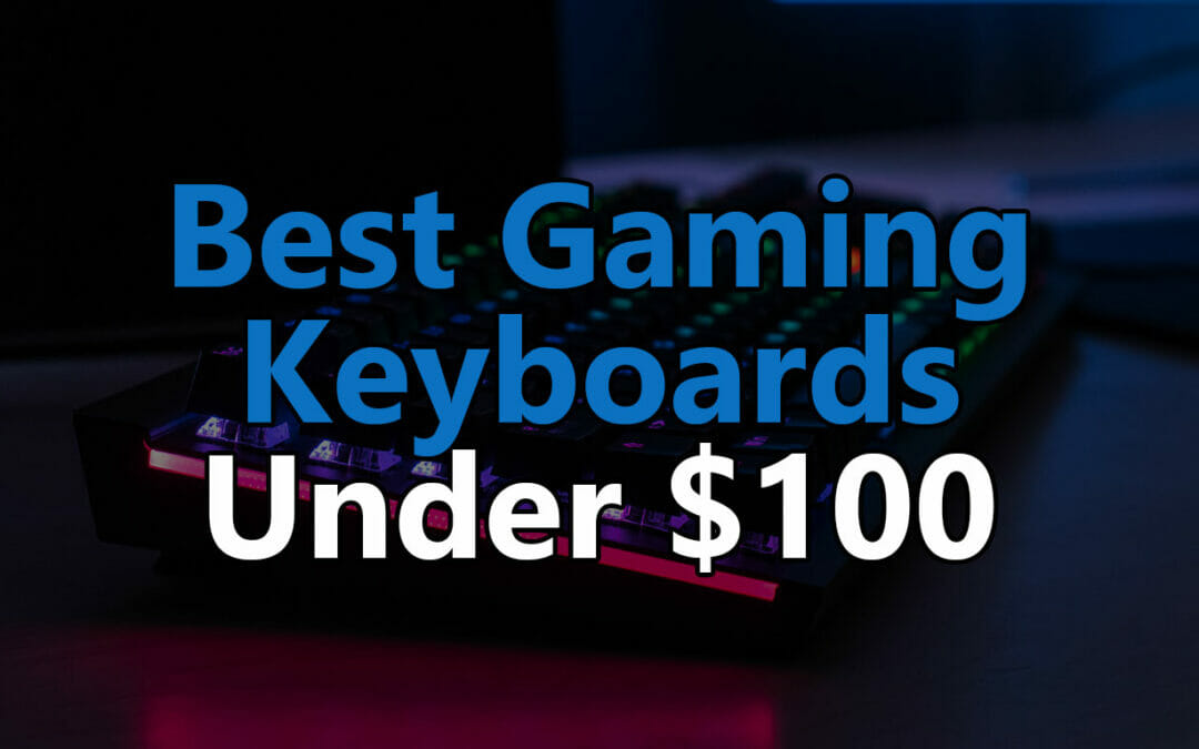 Top 5: Best Gaming Keyboards under $100