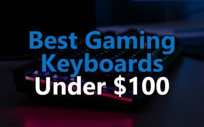 Top 5: Best Gaming Keyboards under $100