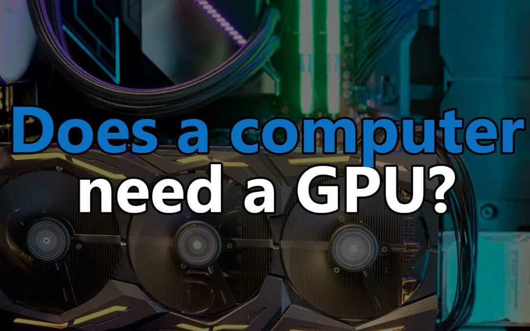 Does your computer need a graphics card?