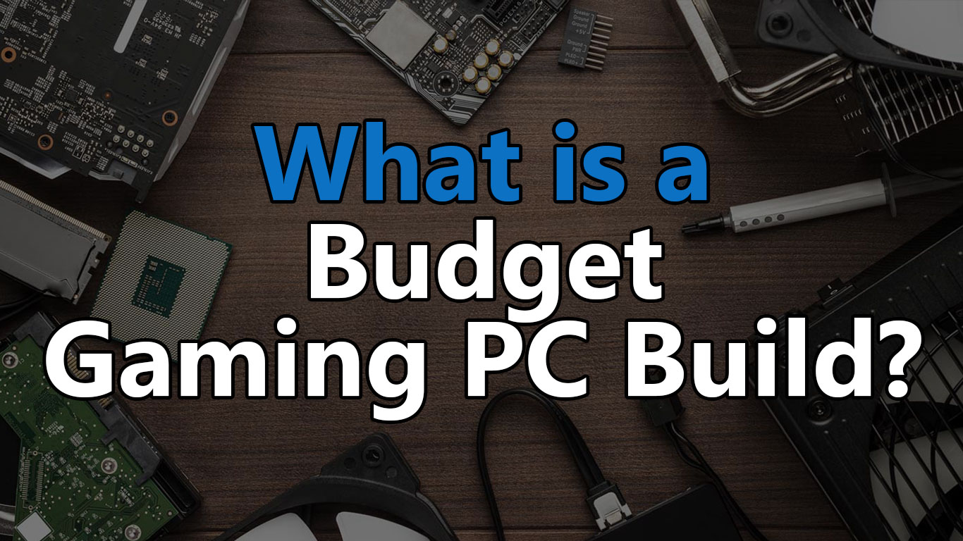 what is a budget gaming pc build